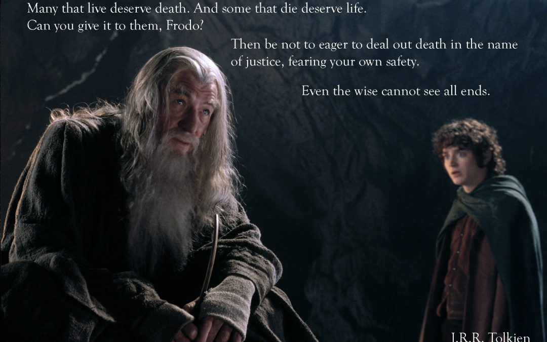 Tolkien lesson for today – even the wise cannot see all ends