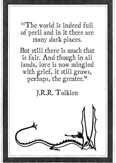 Tolkien lesson for today – where there is grief there is love